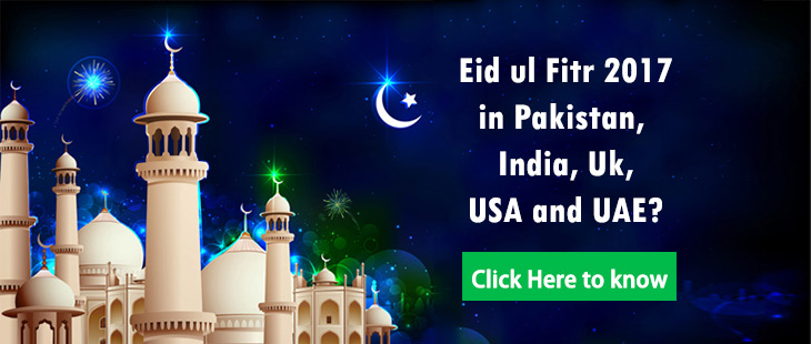 eid ul fitr 2017 in Pakistan, USA Uk