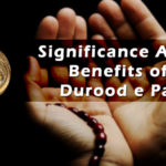 Significance And Benefits of Durood Shareef For The Muslims