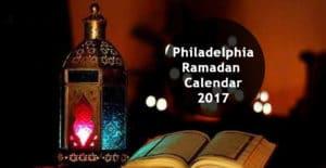 Philadelphia ramadan calendar 2017