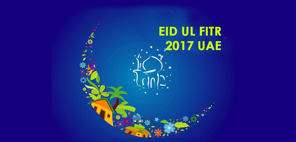 eid ul fitr 2017 uae