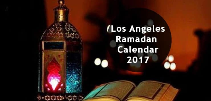 los angeles ramadan calendar 2017