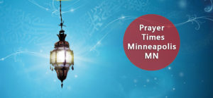 prayer times Minneapolis MN