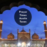 Muslim Prayer Times For Austin (Texas, United States)