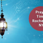 Muslim prayer times Rochester NY, USA
