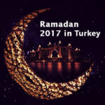 Holy Month Ramadan 2017 Turkey is coming in 27 May