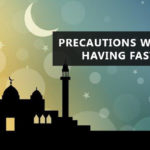 Precautions in Ramadan Fasting l Significance of Ramadan and Fasting