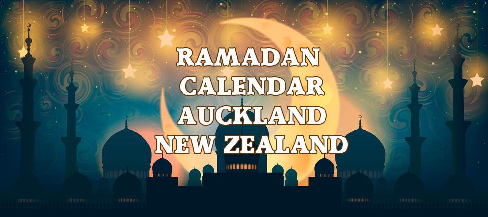 Ramadan Calendar Auckland New Zealand 2017