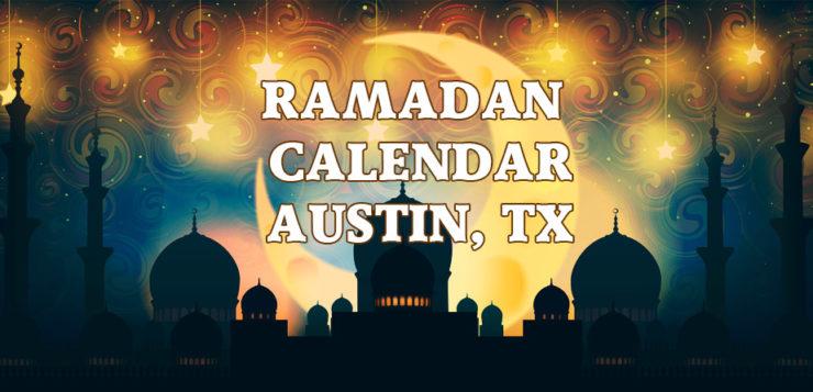 Ramadan Calendar Austin 2017