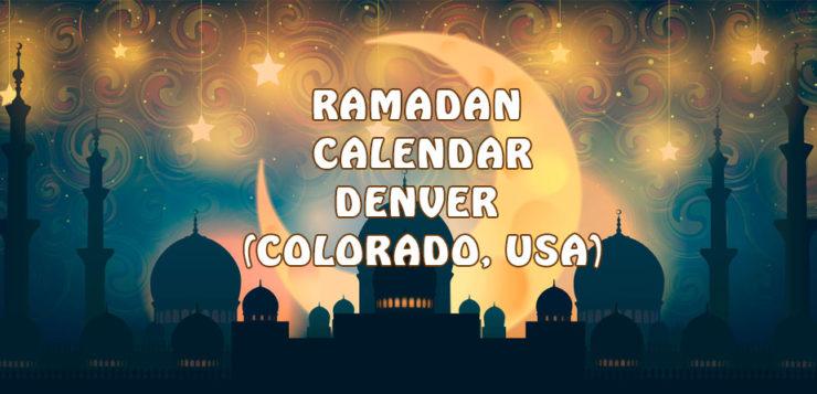Ramadan Calendar Denver 2017