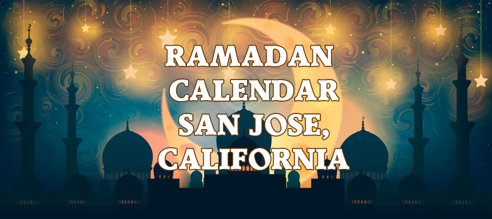Ramadan Calendar San Jose 2018